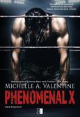 Michelle A. Valentine - Phenomenal X