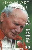 Jan Paweł II - Siła wiary i umysłu