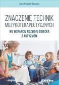 Knapik-Szweda Sara - Znaczenie technik muzykoterapeutycznych we wsparciu rozwoju dziecka z autyzmem
