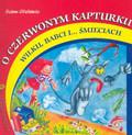 Stefańska Bożena - O Czerwonym Kapturku, wilku, babci i...śmieciach.