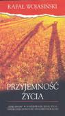 Wojasiński Rafał - Przyjemność życia /Dolnośląskie/
