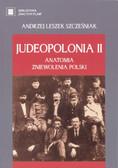 Szcześniak A. - Judeopolonia II Anatomia zniewolenia Polski