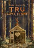 Barbara Kosmowska, Emilia Dziubak - Tru. Love story