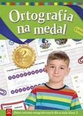Opracowanie zbiorowe - Ortografia na medal. Zbiór ćwiczeń ortograficznych dla ucznia klasy 2