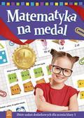praca zbiorowa - Matematyka na medal kl. 1