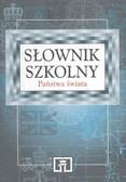 Praca zbiorowa - Słownik szkolny. Państwa świata.