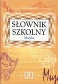 Poniatowska I. - Słownik szkolny. Muzyka.