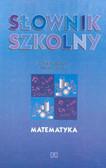 Zofia Muzyczka, Marek Kordos - Słownik szkolny. Matematyka.