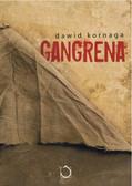 Kornaga Dawid - Gangrena