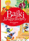 Jan Brzechwa - Bajki Jana Brzechwy. Na straganie i inne