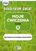 Kowalska Bożena, Krasnodębska Anna, Mokrzycka Agnieszka - Pewny start Odkrywam świat Moje ćwiczenia Poziom B