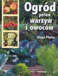 Pfeifer Ulrike - Ogród pełen warzyw i owoców