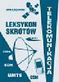 Łazarski Jan - Leksykon skrótów Telekomunikacja