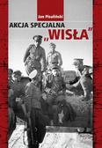 Jan Pisuliński - Akcja specjalna Wisła