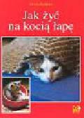 Kozińska Dorota - Jak żyć na kocią łapę