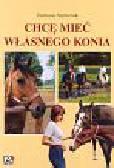 Szymczak Barbara - Chcę mieć własnego konia