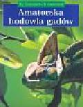 Gorazdowski Marcin Jan, Kaczorowski Michał - Amatorska hodowla gadów