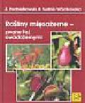 Podbielkowski Zbigniew, Sudnik - Wójcikowska Barbara - Rośliny mięsożerne zwane też owadożernymi