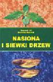 Gil Wojciech, Kinelski Stanisław - Nasiona i siewki drzew