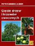 Himmelhuber Peter - Cięcie drzew i krzewów owocowych