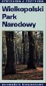 Wyczyński Hanna i Jarosław - Wielkopolski Park Narodowy - przewodnik kieszonkowy