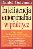Goleman Daniel - Inteligencja emocjonalna w praktyce