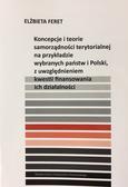 Feret Elżbieta - Koncepcje i teorie samorządności terytorialnej na przykładzie wybranych państw i Polski, z uwzględnieniem kwestii finansowania ich działalności