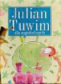 Tuwim Julian - Julian Tuwim dla najmłodszych