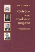 Banach Witold - Ostrów pod znakiem Pegaza