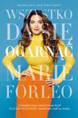 Marie Forleo - Wszystko da się ogarnąć
