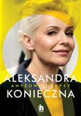 Aleksandra Konieczna - Anyżowe dropsy