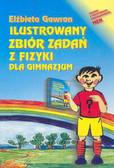 Gawron Elżbieta - Ilustrowany zbiór zadań z fizyki dla gimnazjum