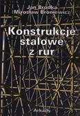 Bródka Jan, Broniewicz Mirosław - Konstrukcje stalowe z rur