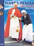 Mari Arturo, Matka Teresa, Jan Paweł II - Matka Teresa i jej Papież