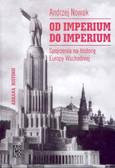 Nowak Andrzej - Od imperium do imperium