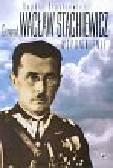 Stachiewicz Bogdan - Generał Wacław Stachiewicz