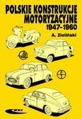 Zieliński Andrzej - Polskie konstrukcje motoryzacyjne 1947-1960