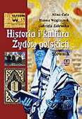 Alina Cała, Hanna Węgrzynek, Gabriela Zalewska - Kultura żydów w Polsce. Słownik
