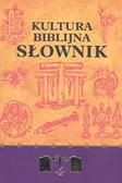 Praca zbiorowa - Kultura biblijna. Słownik