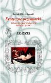 Leszek Wierzchowski - Erotyczne przymiarki. Tylko dla kochających