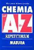 Klimaszewska Marzenna - Chemia od A do Z Repetytorium