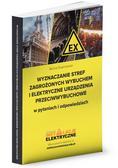 Świerżewski Michał - Wyznaczanie stref zagrożonych wybuchem i elektryczne urządzenia przeciwwybuchowe w pytaniach i odpowiedziach