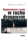 Kazimierz J. Pawelec - Bezpieczeństwo i ryzyko w ruchu drogowym