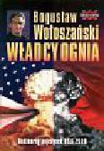Wołoszański Bogusław - Władcy ognia. Nuklearny pojedynek USA - ZSRR