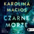 Karolina Macios, Laura Breszka - Czarne morze audiobook