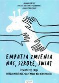 praca zbiorowa - Empatia zmienia nas, szkołę, świat