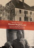 Kolmasiak Mariusz - Więzień Magdeburski. Internowanie Józefa Piłsudskiego i dalsze losy Domku Magdeburskiego