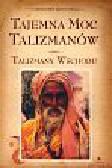 Alexandr Alexandre - Tajemna moc taliznamów Talizmany Wschodu
