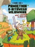 Cube Kid, Agnieszka Wawrzkiewicz - Minecraft. Pamiętnik nooba wojownika T.1