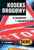 Kurczyński Antoni - Kodeks drogowy w pytaniach i odpowiedziach 2005